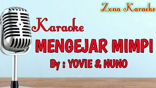 Video KARAOKE MENGEJAR MIMPI (YOVIE & NUNO) download MP3, 3GP, MP4, WEBM, AVI, FLV September 2018