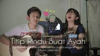 Download Mp3 Titip Rindu Buat Ayah  Cover  - Sad Song