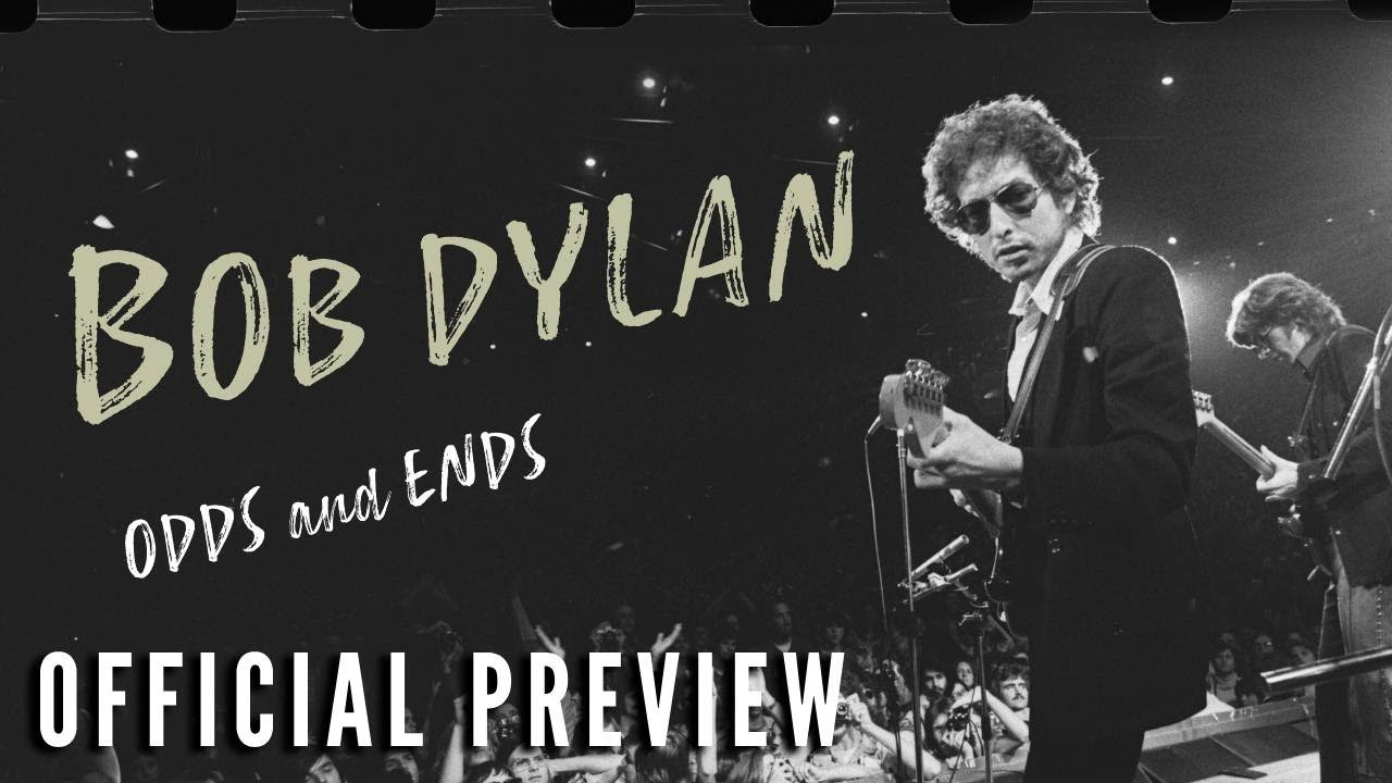 BOB DYLAN: ODDS AND ENDS – Now on Digital & On Demand