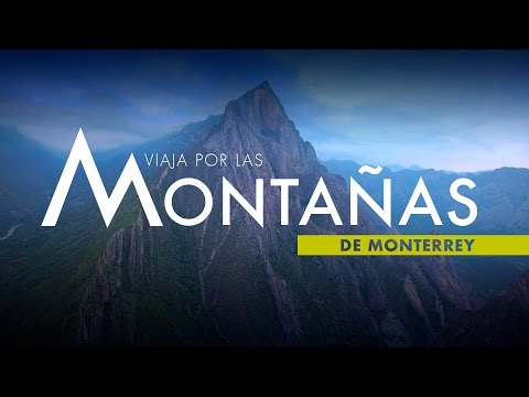 Viaja por las montañas de Monterrey