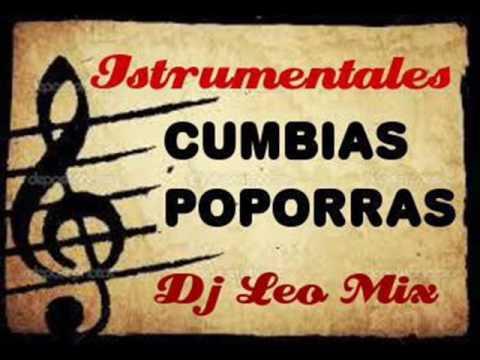 Mix Cumbias 2018 ★ Mix Cumbias Instrumentales Poporras ★ Dj Leo Mix