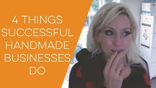 4 Reasons Some Handmade Businesses Do Very Well