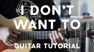 I Don't Want To (Guitar Tutorial) - Alessia Cara