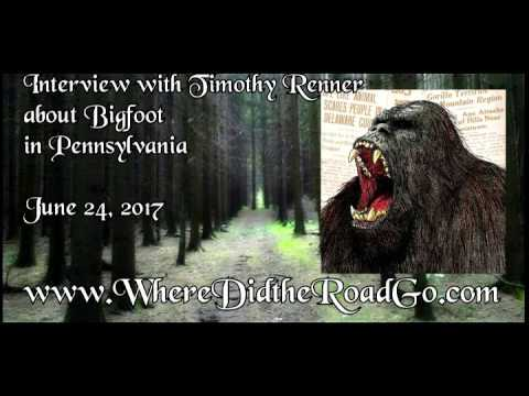 Bigfoot in Pennsylvania with Timothy Renner - June 24, 2017