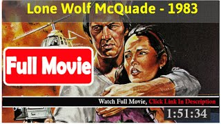 Lone Wolf McQuade (1983) *Full MoVies*#*