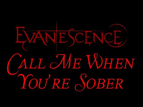 Evanescence - Call Me When You're Sober Lyrics (The