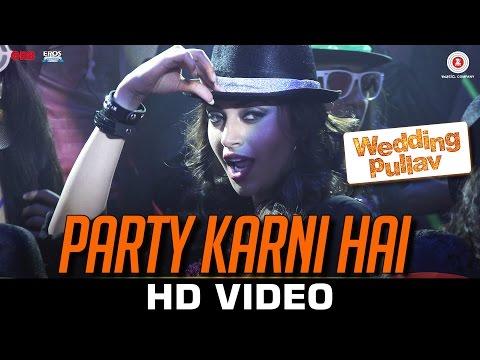Party Karni Hai - Wedding Pullav | Diganth Manchale, Karan Grover, Anushka Ranjan & Sonalli Sehgall