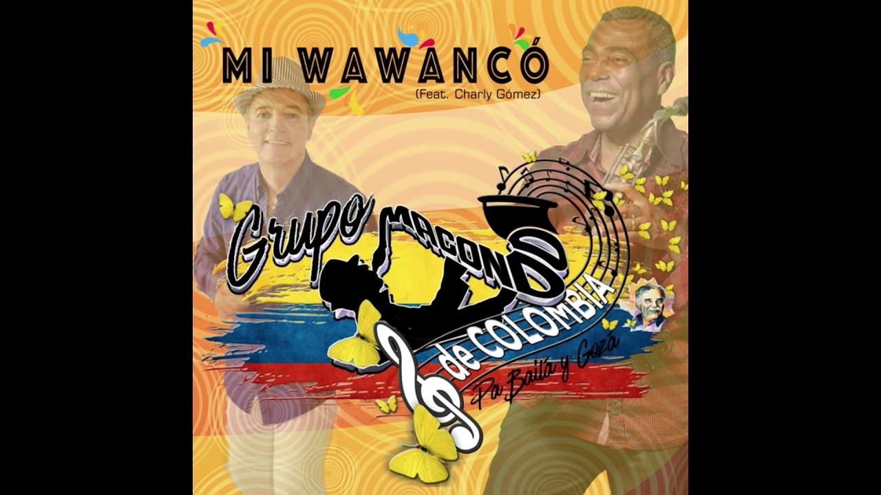 Grupo Macondo de Colombia - Mi Wawancó (feat. Charly Gómez)