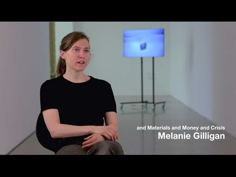 and Materials and Money and Crisis - Melanie Gilligan