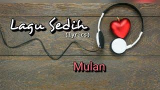 Lagu Sedih - Mulan (lyrics)