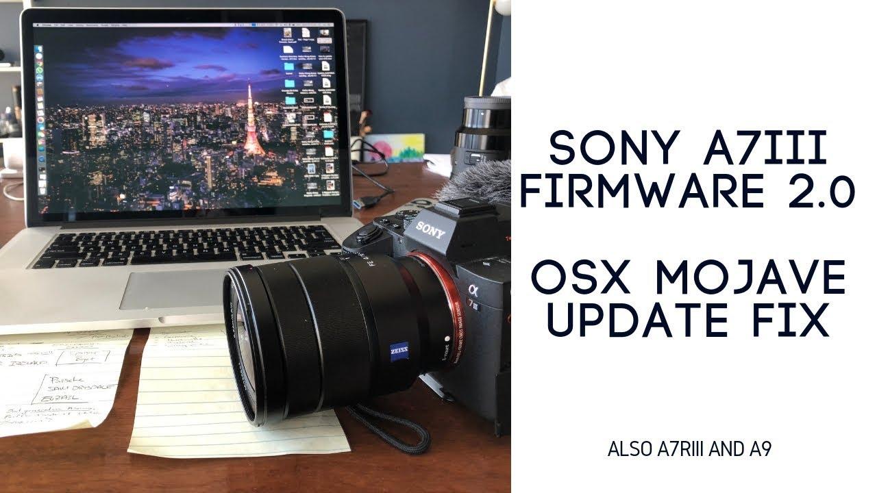 Firmware 2 0 Update FIX - Sony A7iii on OSX Mojave