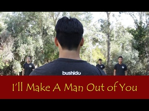 I'll Make A Man Out Of You