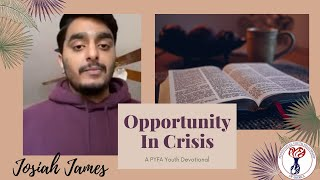 PYFA Youth Devotionals - Opportunity in Crisis
