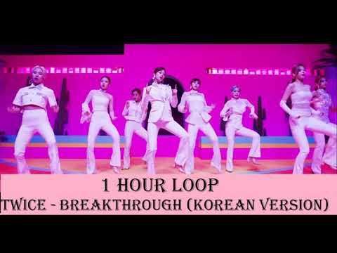 [1 HOUR LOOP] TWICE- BREAKTHROUGH (Korean Version)