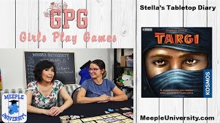 Targi Board Game Playthrough - Girls Play Games (watch us play - with short game overview)