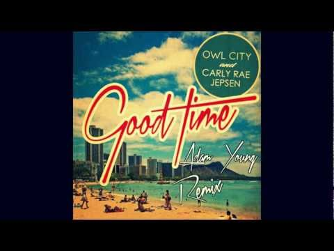 Owl City & Carly Rae Jepsen - Good Time (Adam Young Remix)