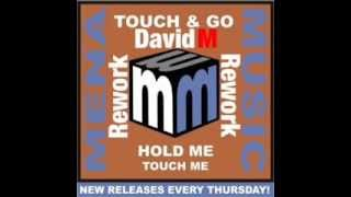 Touch & Go   Hold Me Touch Me (DavidM Rework 2k13)