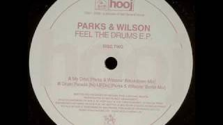 Parks & Wilson Feel the Drums EP - My Orbit - P&W Breakdown Mix