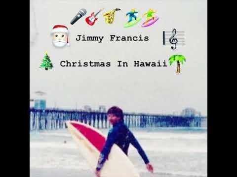 "Jimmy Francis ""Christmas In Hawaii"""