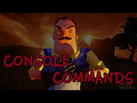 [Alpha 2] Hello Neighbor - How to use Console commands [Fly, Noclip...] thumbnail