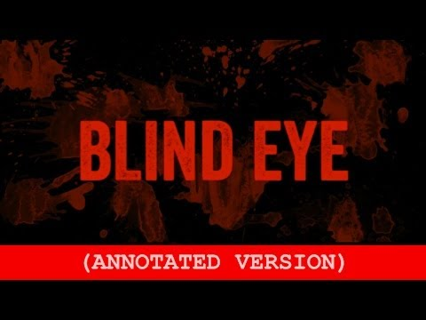 BLIND EYE (Annotated Version)