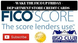Get The FICO Up Friday - Department Store Credit Cards