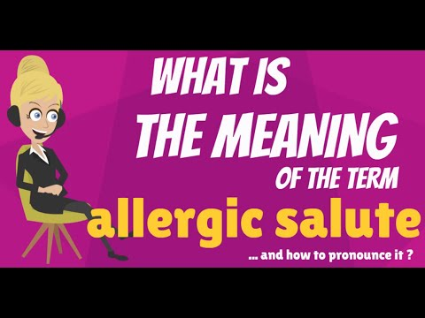 What is ALLERGIC SALUTE? What does ALLERGIC SALUTE mean? ALLERGIC SALUTE  meaning & explanation