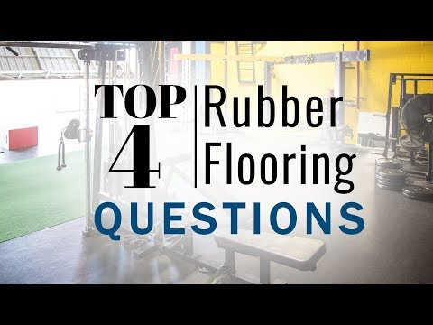 Top Rubber Flooring Questions