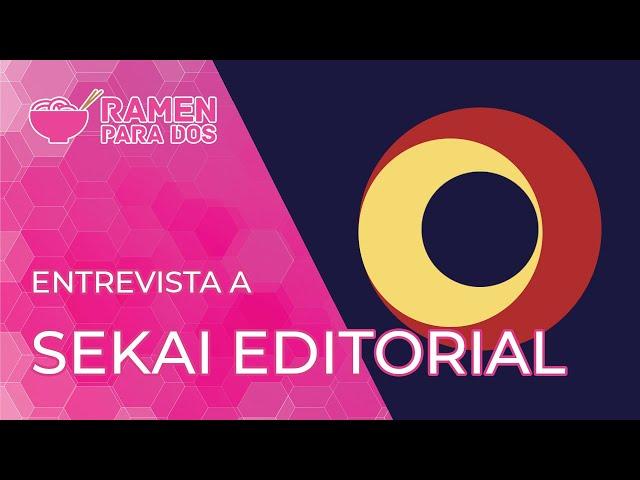 ENTREVISTA A SEKAI Editorial | Abril de 2021