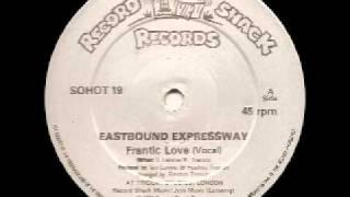 EASTBOUND EXPRESSWAY - FRANTIC LOVE ( VOCAL)