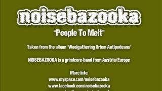 NOISEBAZOOKA song people to melt grindcore austria