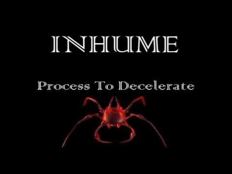 Inhume - Process To Decelerate