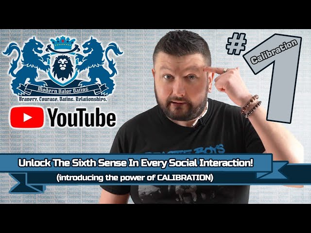 Unlock The Sixth Sense In Every Social Interaction! (introducing the power of CALIBRATION)