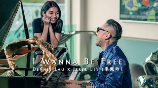 I WANNA BE FREE (Official Music Video) by Dennis Lau 刘凯彦 X Jeryl Lee 李佩玲