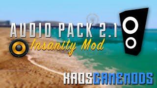 Insanity | Audio Pack v 2.1 | GTA San Andreas & SA-MP