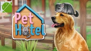 Pet Hotel My animal boarding - Android Gameplay HD