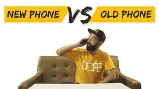 New Phone vs Old Phone