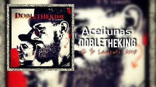 4- Aceitunas- Dobletheking- Álbum Si yo lamento 2018.