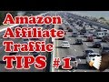 Amazon Affiliate Site TRAFFIC TIPS #1