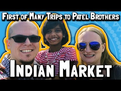 First of Many Trips to Patel Brothers Indian Market (February 11, 2018)