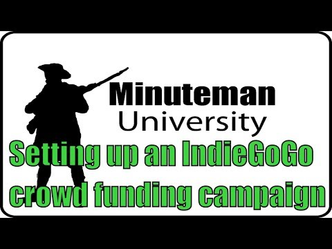 Setting up an IndieGoGo crowd funding campaign - Minuteman University