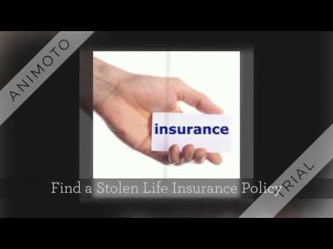 How to Find Stolen Life Insurance Policy