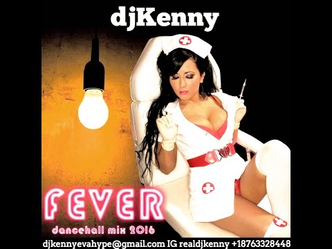 DJ KENNY FEVER DANCEHALL MIX MAY 2016