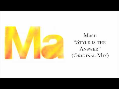 """Mash """"Style Is The Answer"""""""