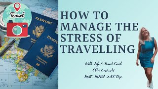 How to manage the Stress of travelling | Travel Coaching (with Chloe Gosiewski)