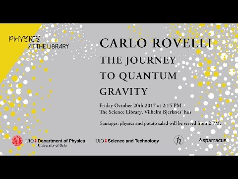 Carlo Rovelli - The Journey to Quantum Gravity