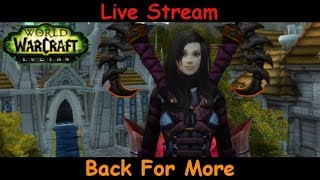 back for more & my return- fury warrior - world of warcraft - live stream pve gameplay