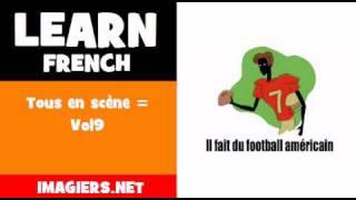 Learn French = Tous en scčne = Vol9