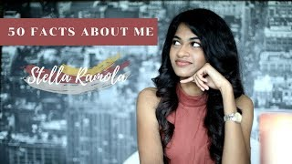 50 Facts About Me | Stella Ramola