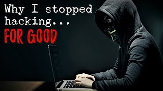 """Why I stopped hacking....FOR GOOD!"" [NoSleep] *COMPLETE SERIES*"